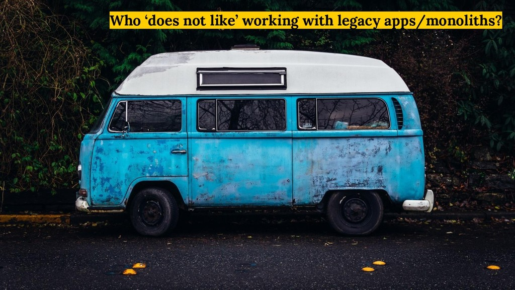 Who 'does not like' working with legacy apps/mo...