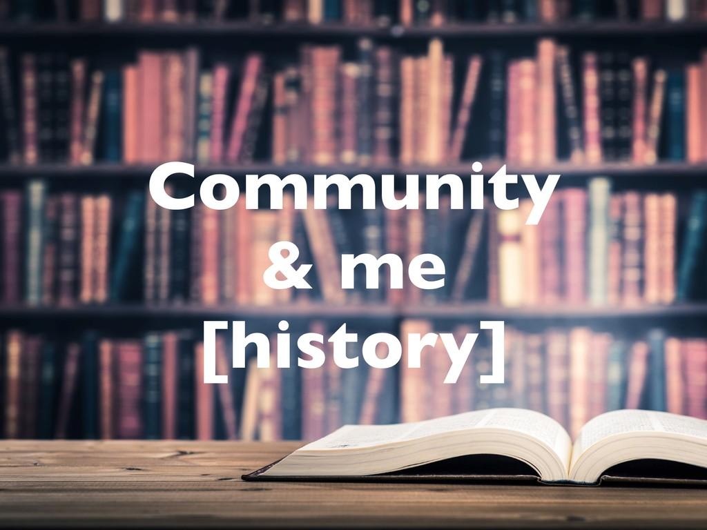 Community & me [history]