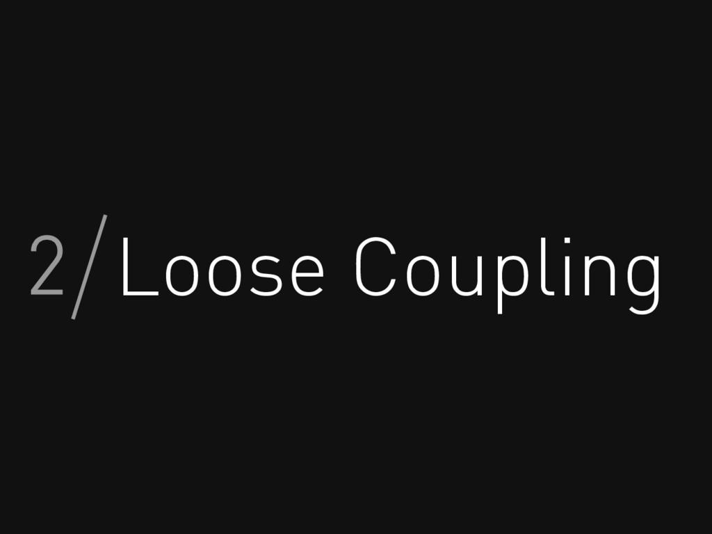 Loose Coupling 2