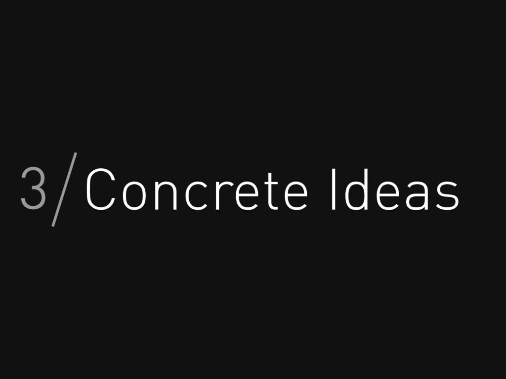 Concrete Ideas 3