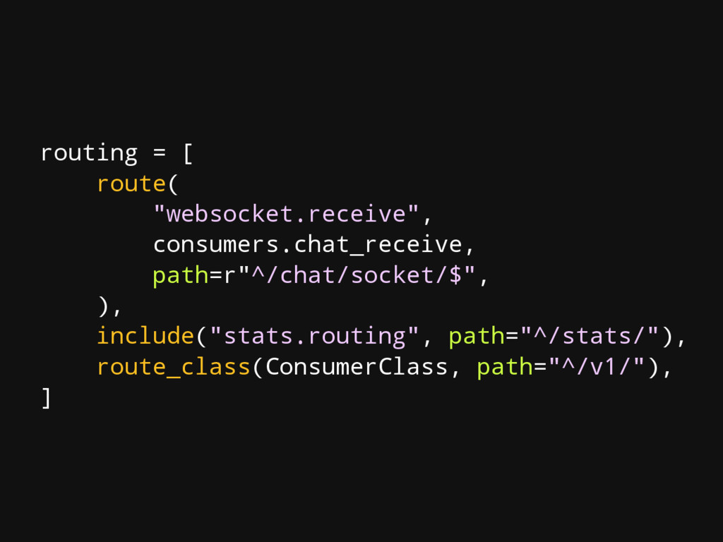 """routing = [ route( """"websocket.receive"""", consume..."""