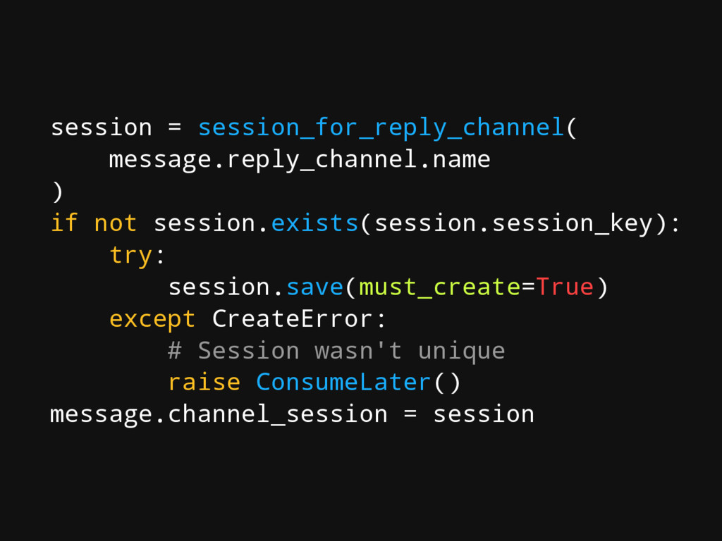 session = session_for_reply_channel( message.re...