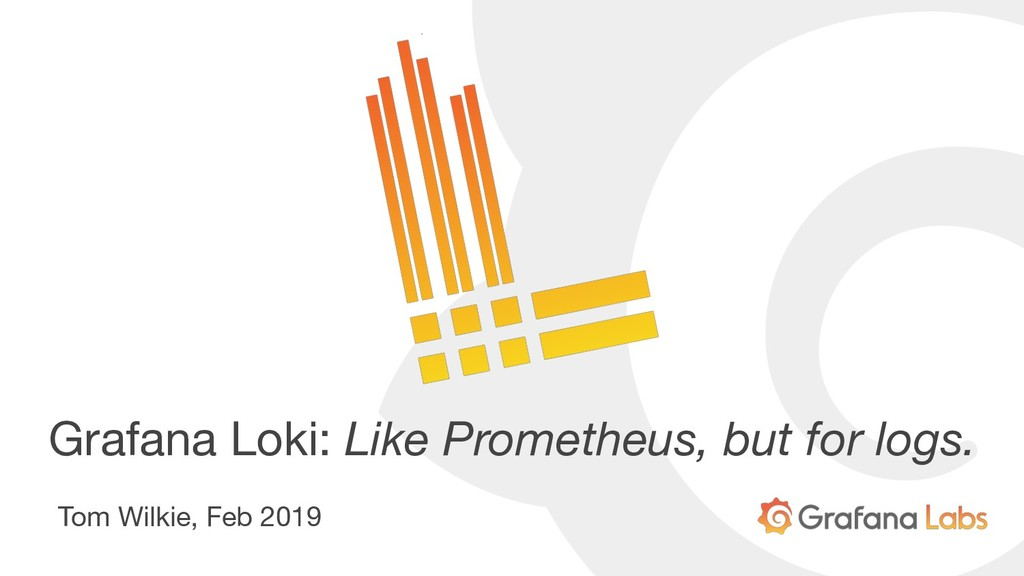 Grafana Loki: Like Prometheus, but for logs. To...