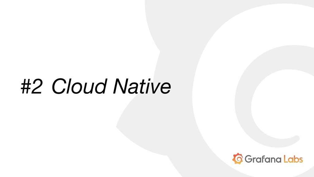 #2 Cloud Native