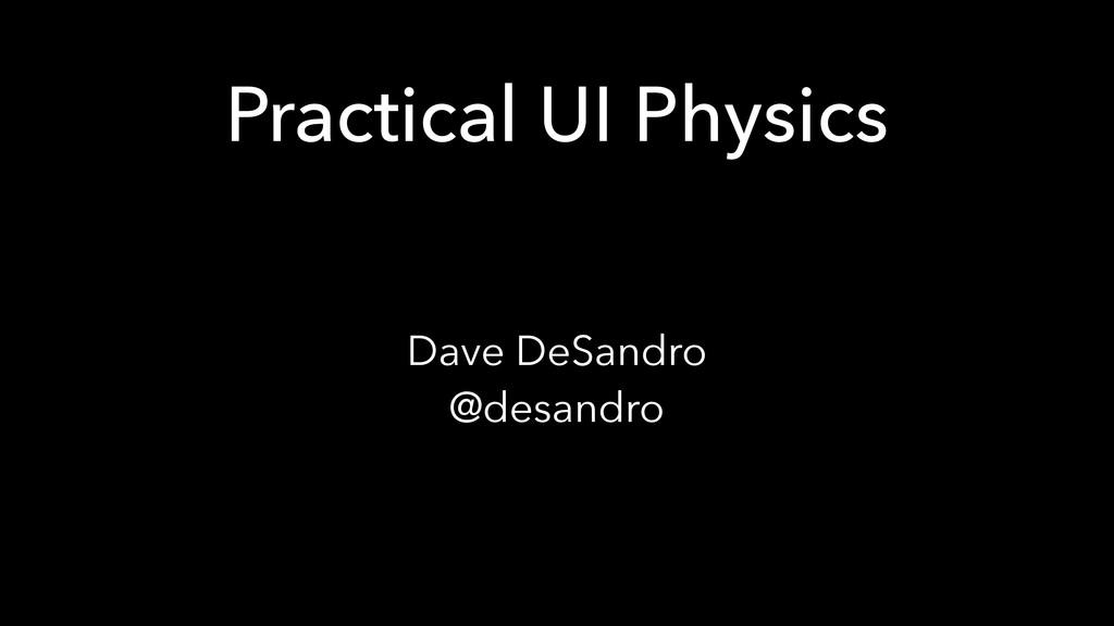 Practical UI Physics Dave DeSandro @desandro