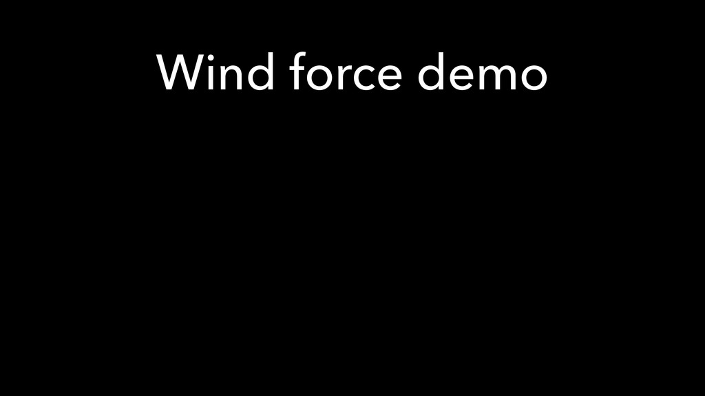 Wind force demo