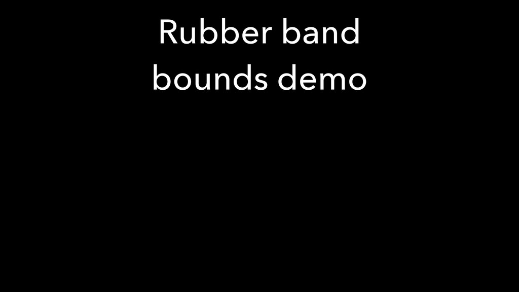 Rubber band bounds demo