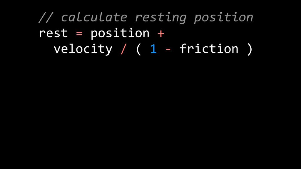 //  calculate  resting  position   rest  =  pos...