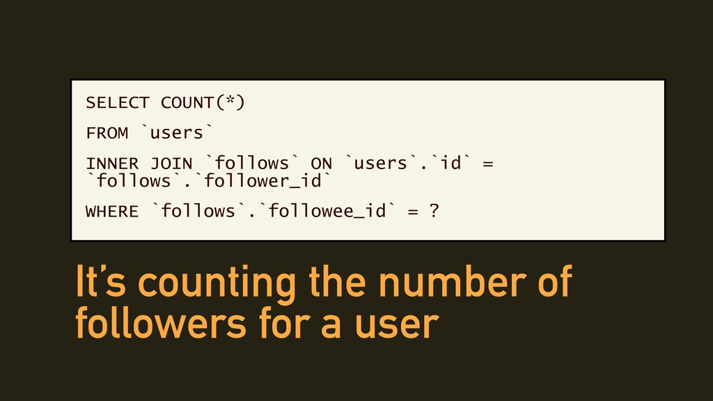 SELECT COUNT(*) FROM `users` INNER JOIN `follow...
