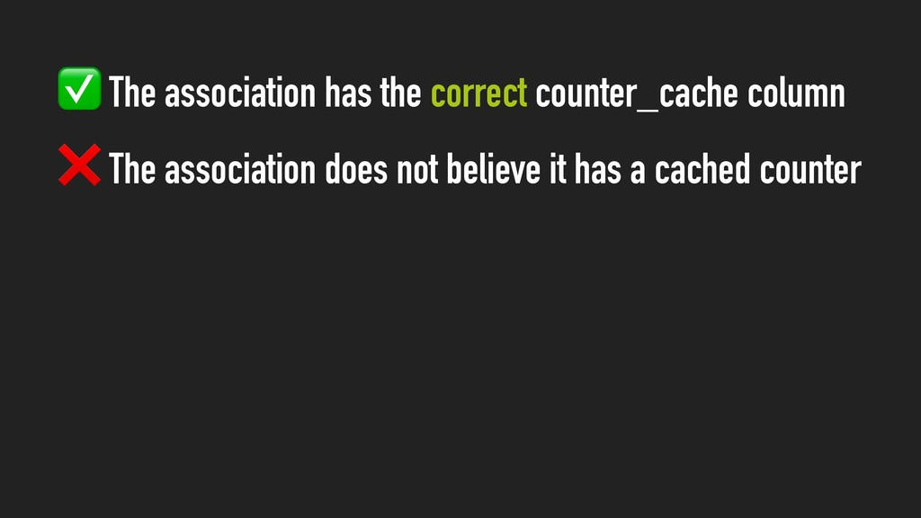 ✅ The association has the correct counter_cache...