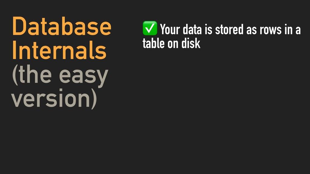 Database Internals (the easy version) ✅ Your da...