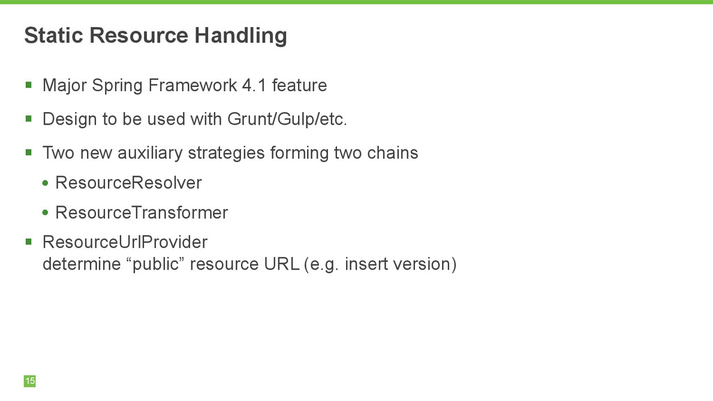 Static Resource Handling 15 § Major Spring Fra...
