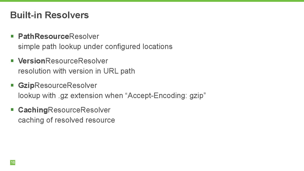 Built-in Resolvers 16 § PathResourceResolver