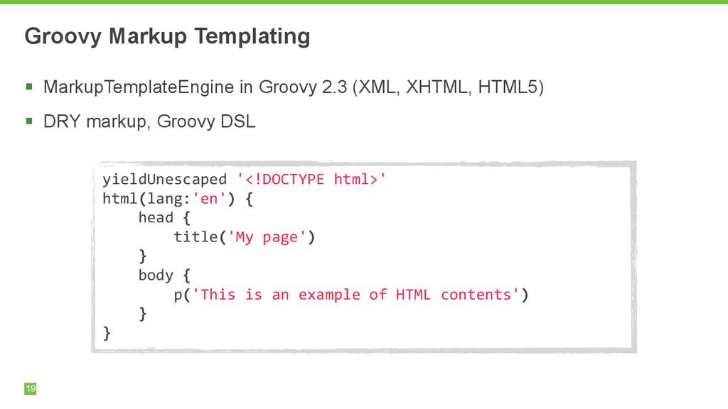 Groovy Markup Templating 19 § MarkupTemplateEn...