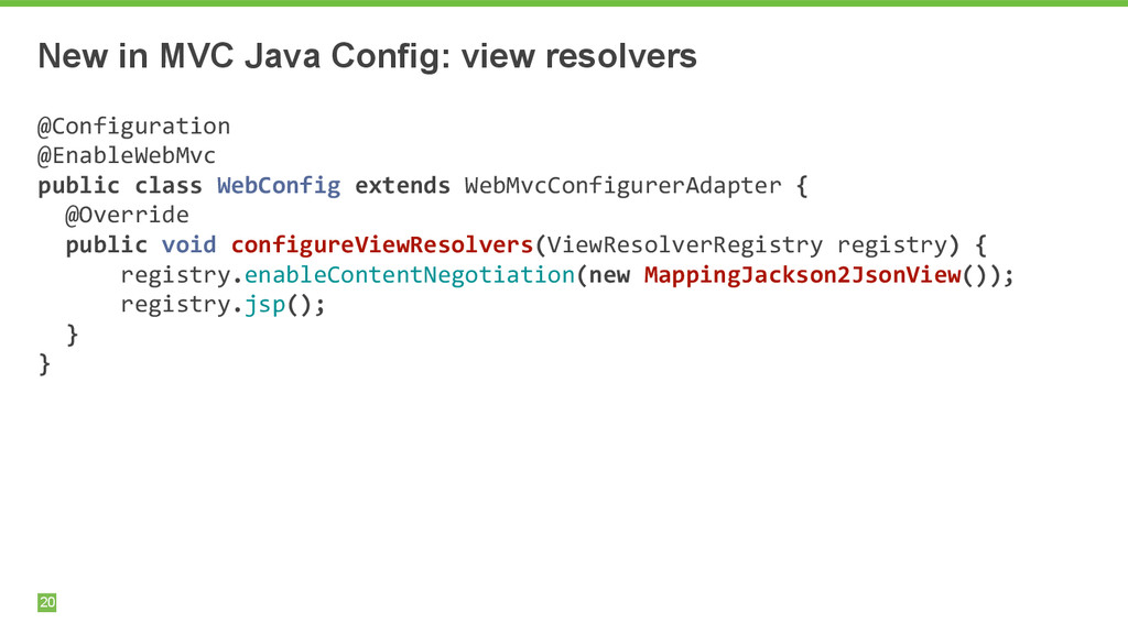 New in MVC Java Config: view resolvers 20 @Conf...
