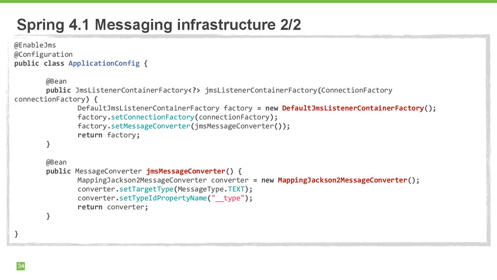 Spring 4.1 Messaging infrastructure 2/2 34 @Ena...