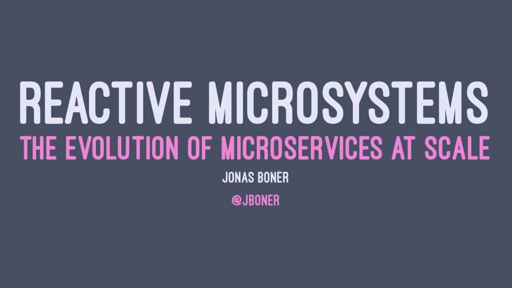 REACTIVE MICROSYSTEMS THE EVOLUTION OF MICROSER...