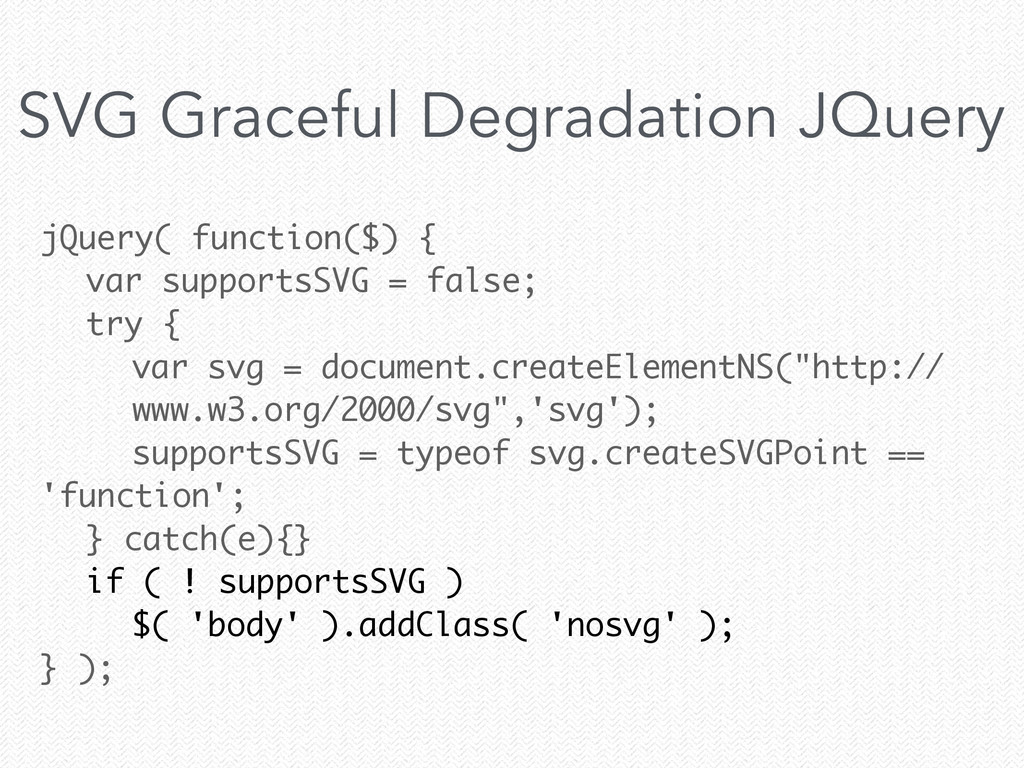 jQuery( function($) { var supportsSVG = false; ...