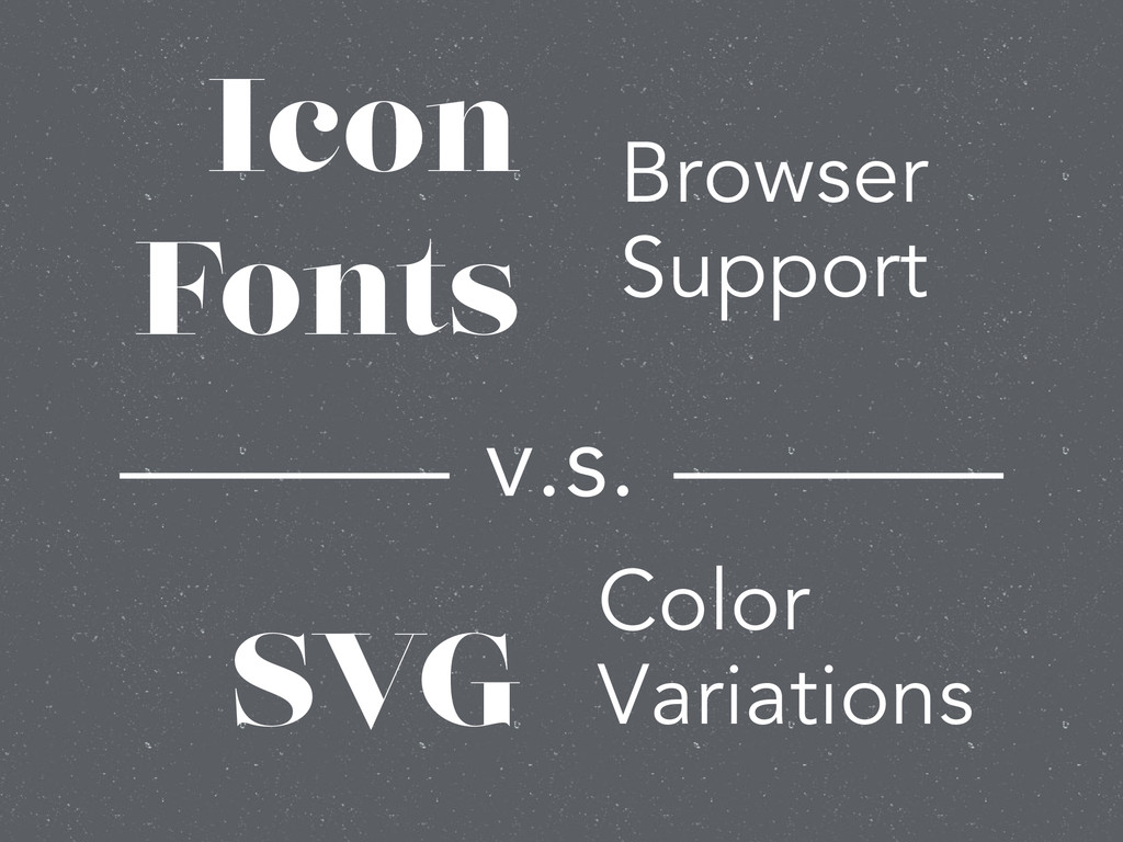 Icon Fonts SVG Browser Support Color Variations...