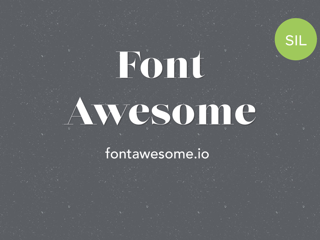 Font Awesome SIL fontawesome.io