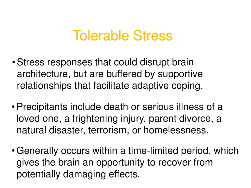 Tolerable Stress • Stress responses that could ...