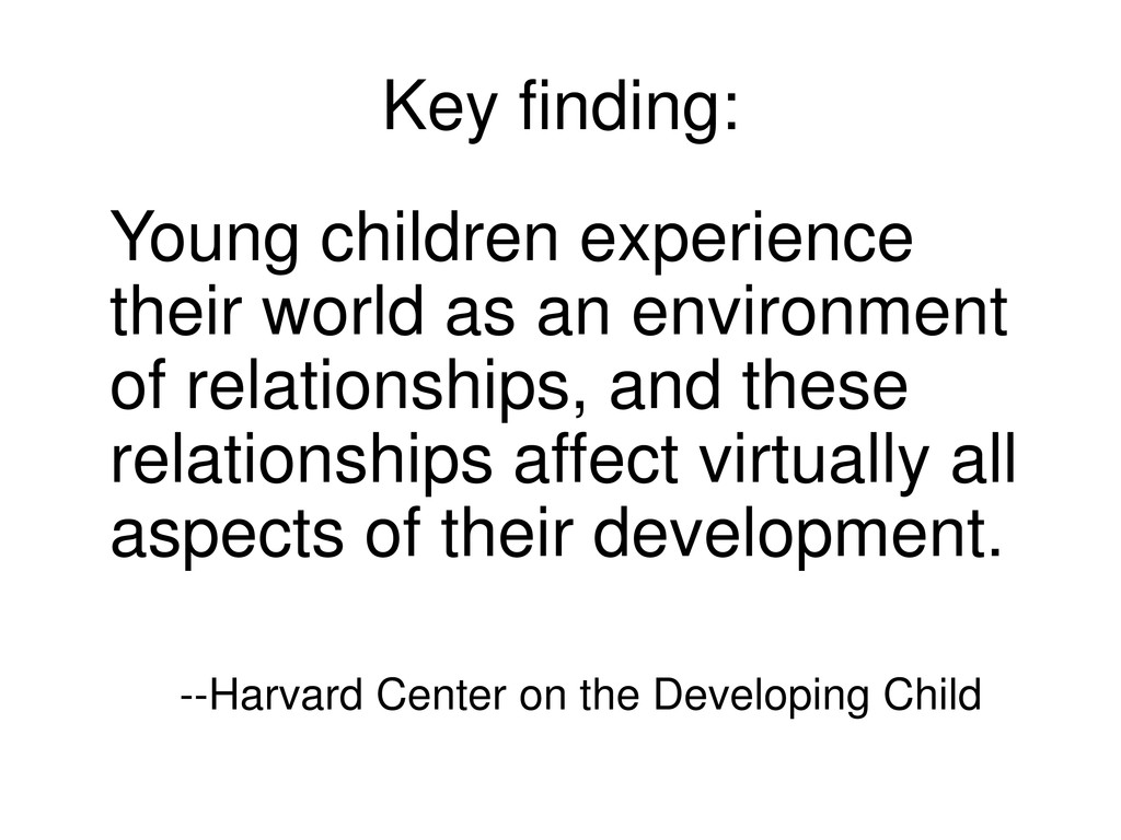 Key finding: Young children experience their wo...