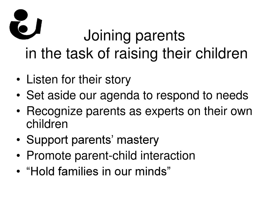 Joining parents in the task of raising their ch...