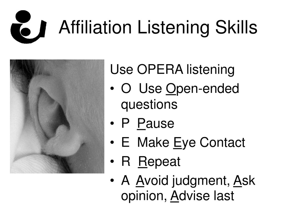 Affiliation Listening Skills Use OPERA listenin...