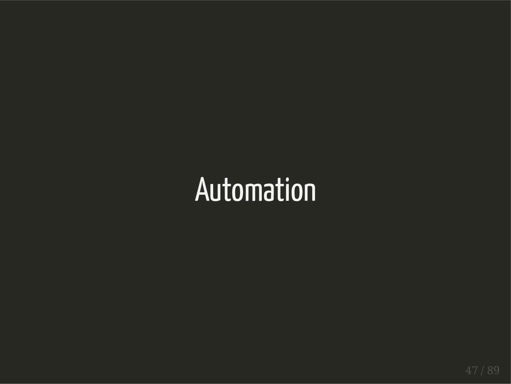 Automation 47 / 89