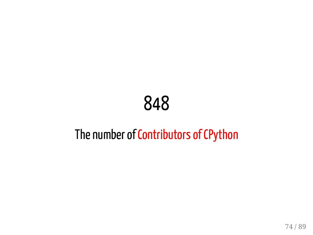 848 The number of Contributors of CPython 74 / ...