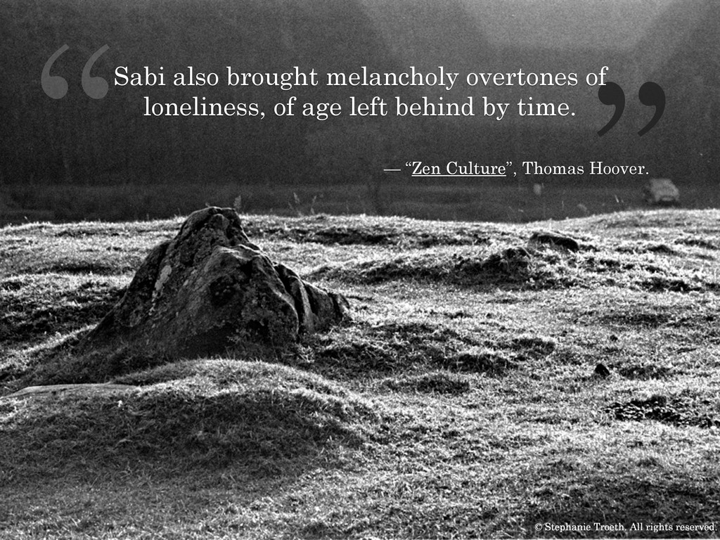 "— ""Zen Culture"", Thomas Hoover. "" "" Sabi also b..."