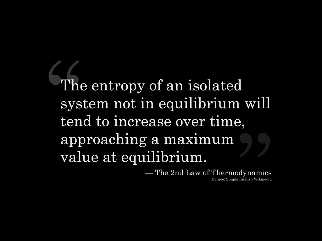""" "" — The 2nd Law of Thermodynamics Source: Sim..."