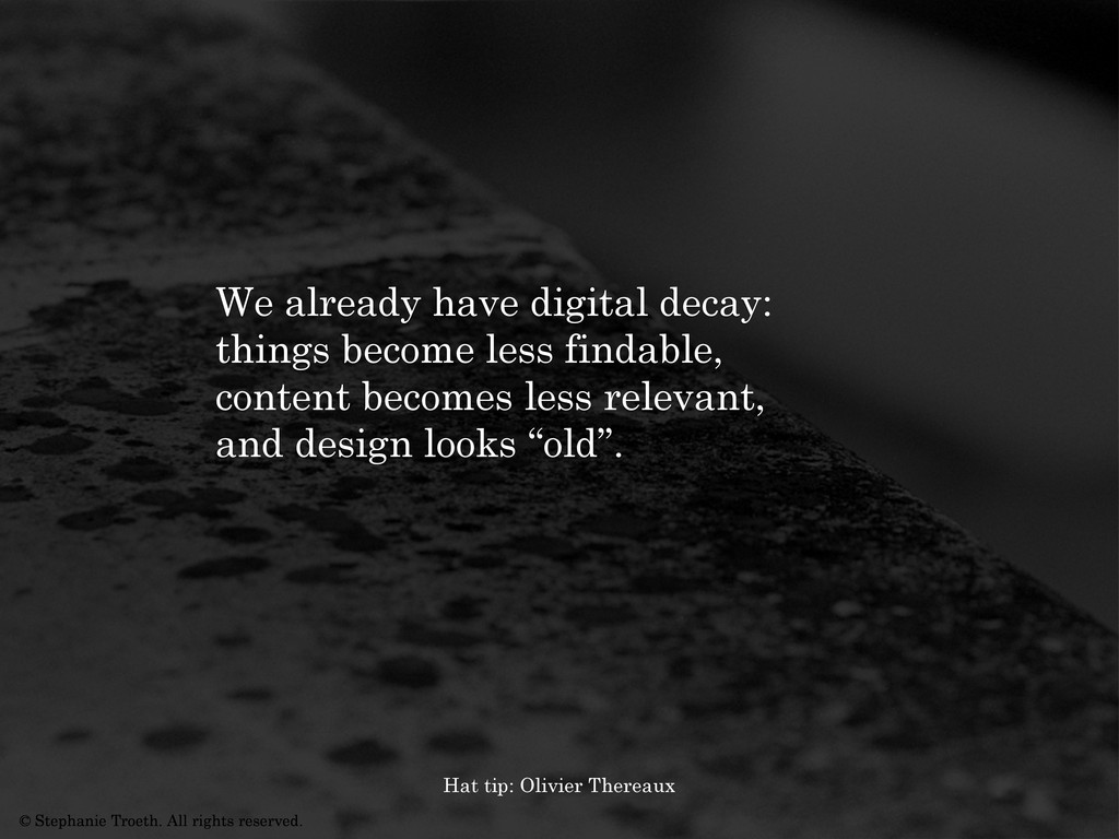 We already have digital decay: things become le...