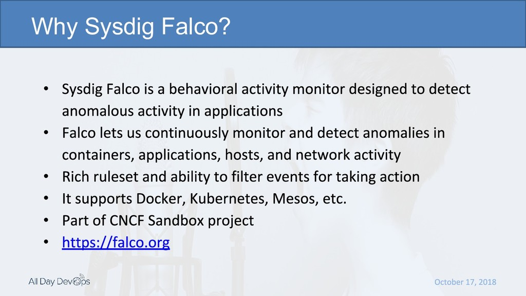 • ​ • ​ • ​ • ​ • • Why Sysdig Falco?
