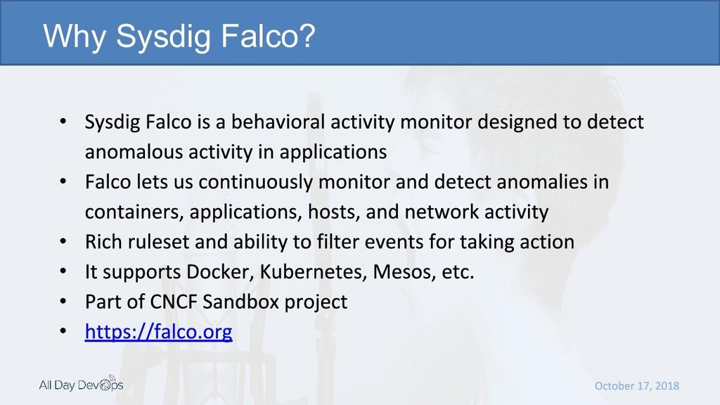•  •  •  •  • • Why Sysdig Falco?