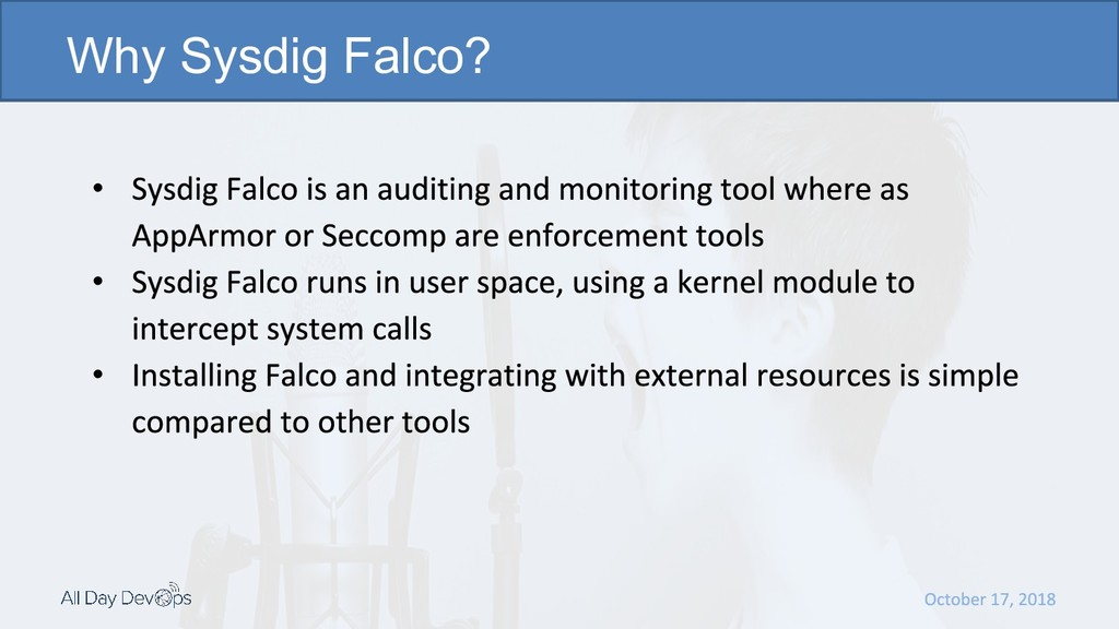 • • • Why Sysdig Falco?