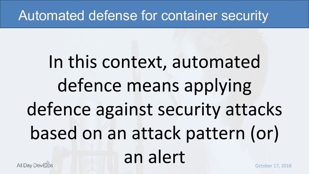  Automated defense for container security