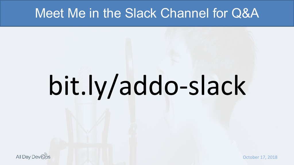 Meet Me in the Slack Channel for Q&A