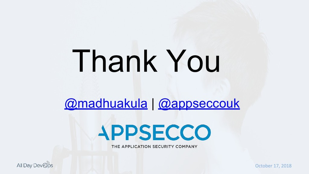 Thank You @madhuakula | @appseccouk