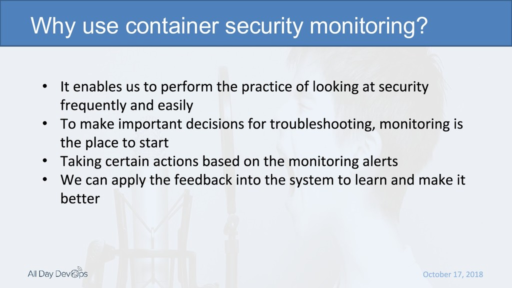 •  •  • • Why use container security monitori...