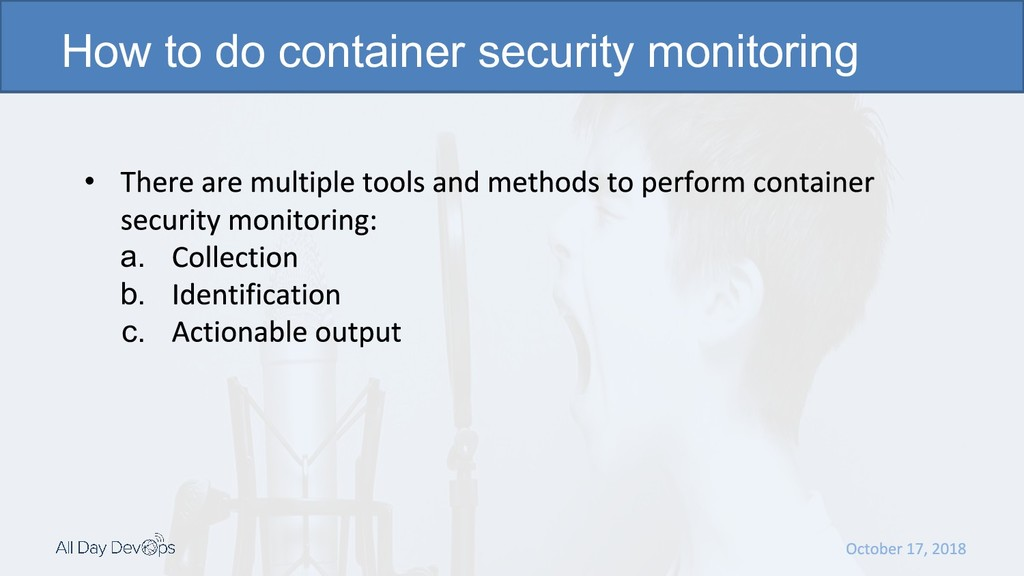 • a. b. c. How to do container security monitor...