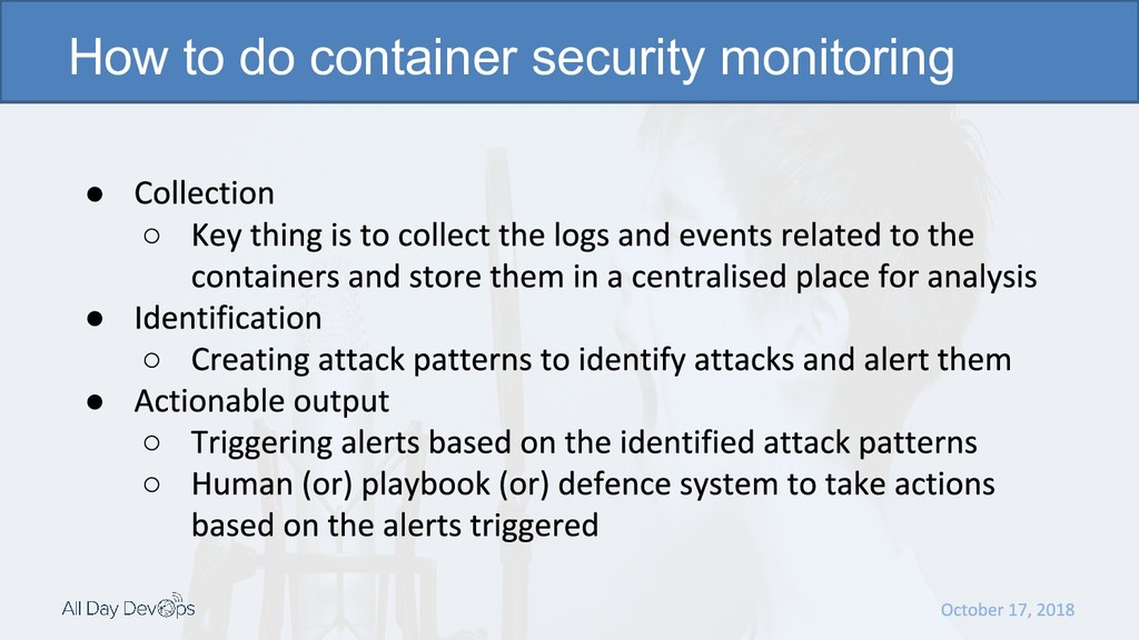 ● ○ ● ○ ● ○ ○ How to do container security moni...