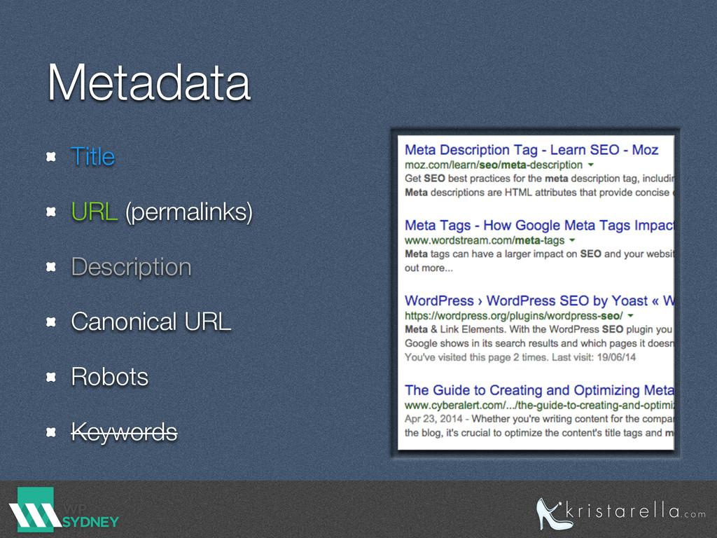 Metadata Title URL (permalinks) Description Can...