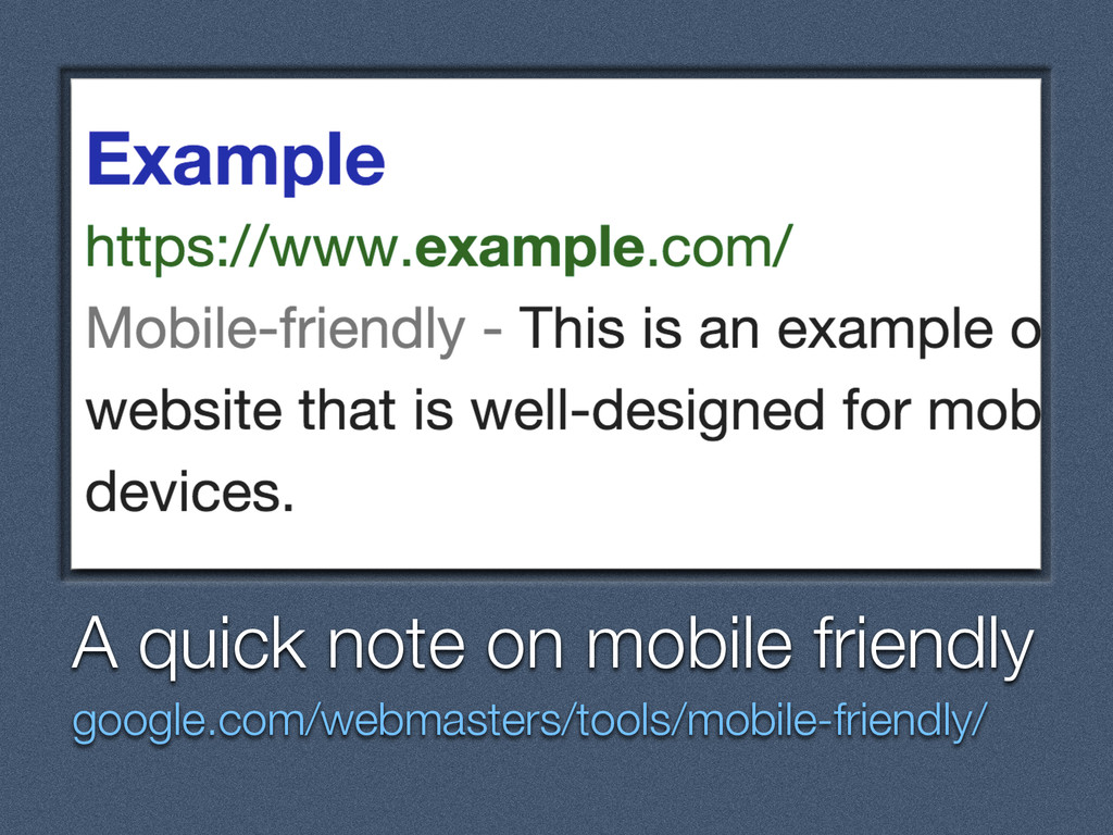 Text A quick note on mobile friendly google.com...
