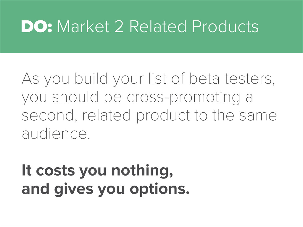 DO: Market 2 Related Products As you build your...