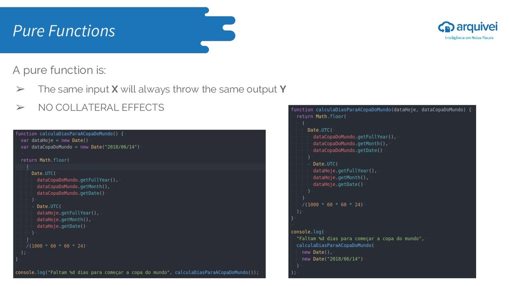 A pure function is: ➢ The same input X will alw...