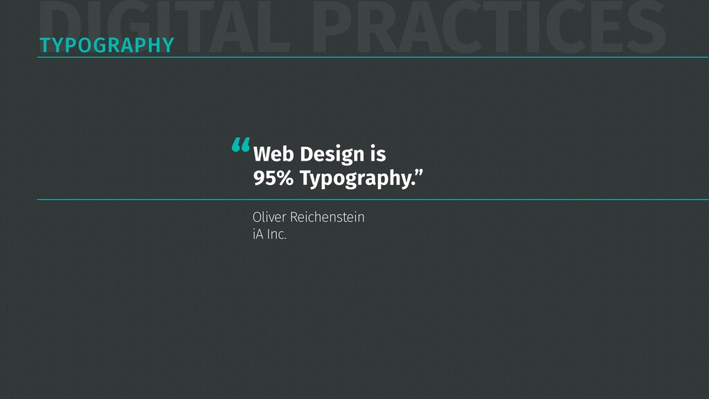 DIGITAL PRACTICES TYPOGRAPHY Web Design is 95% ...