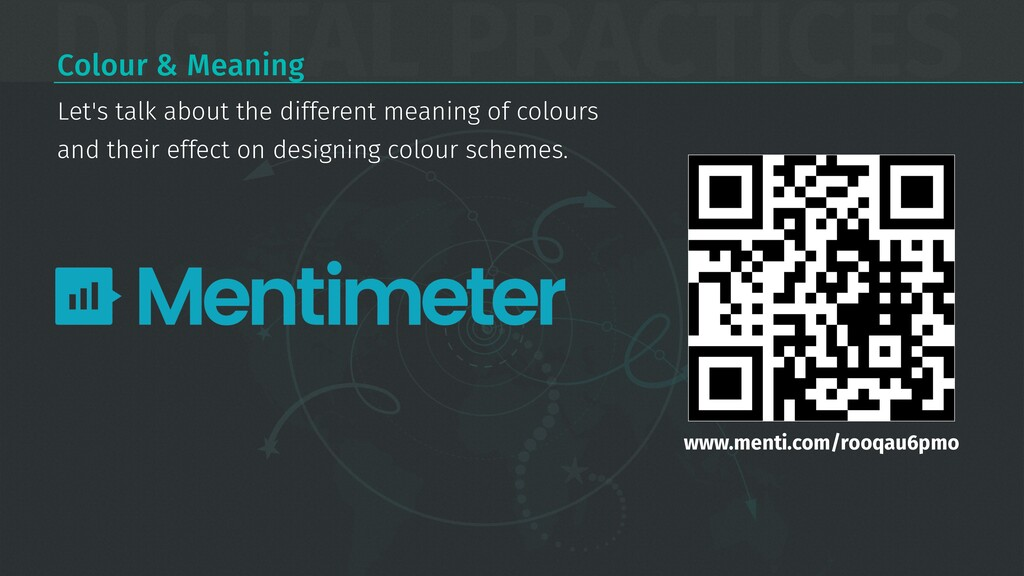 DIGITAL PRACTICES Colour & Meaning www.menti.co...