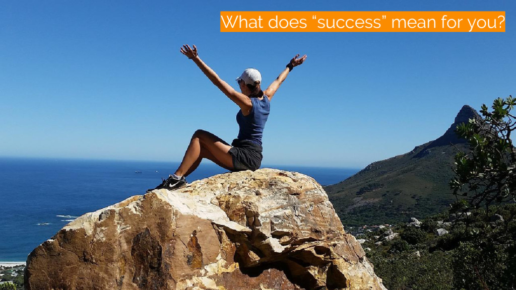 "/what's success What does ""success"" mean for yo..."