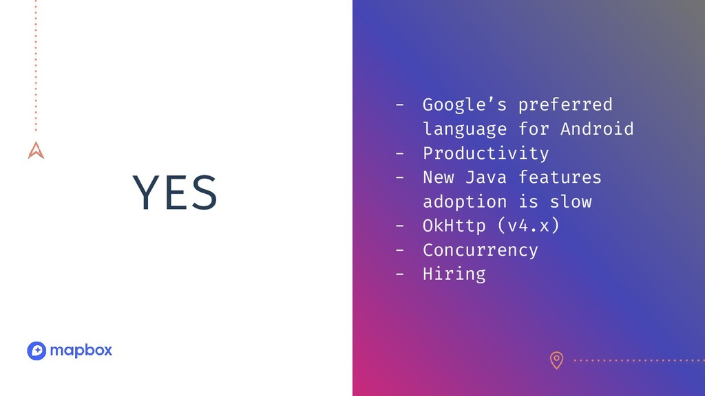 YES - Google's preferred language for Android -...